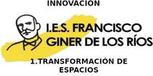 Innovación en el IES GINER DE LOS RÍOS, Alcobendas. 1-Transformación de espacios.