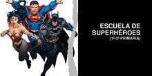 Escuela de Superhéroes (1º-2º de Primaria)