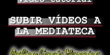 SUBIDA DE VÍDEOS A LA MEDIATECA DE EDUCA MADRID