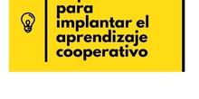 10 pasos para implantar el aprendizaje cooperativo