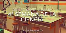 4ª SEMANA DE LA CIENCIA CENTRO SANTA BÁRBARA