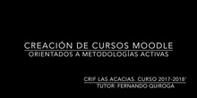 Presentación Fernando Quiroga: Creación de cursos Moodle orientados a metodologías activas (febrero 2018)