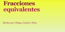 PRIMARIA - 6º - MATEMÁTICAS - FRACCIONES EQUIVALENTES- CARLOS, DIEGO Y NICOLÁS- FORMACIÓN