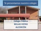 Presentación CEIP BELLAS VISTAS de Alcorcón