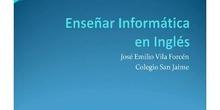"""""""Enseñar informática en Inglés"""" por D.José Emilio Vila Forcén"""