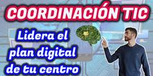 """Presentación """"Coordinación TIC: Lidera el plan digital de tu centro"""""""