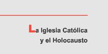 BIBLIOTECA DEL HOLOCAUSTO 08 LA IGLESIA CATÓLICA Y EL HOLOCAUSTO