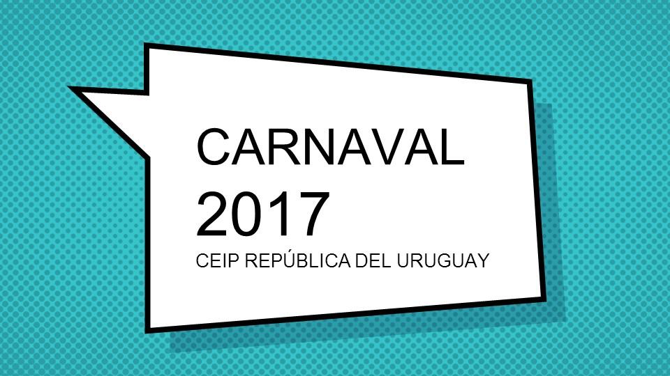 CARNAVAL CEIP URUGUAY 1