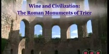 Wine and Civilization: The Roman Monuments of Trier: UNESCO Culture Sector