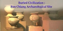 Buried Civilization: Ban Chiang Archaeological Site: UNESCO Culture Sector
