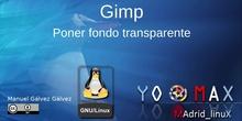 Gimp - Dar transparencia a imágenes
