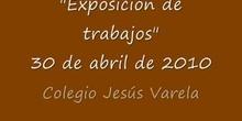 """COLEGIO JESÚS VARELA Semana Cultural 2010 - \""""EXPOSICIÓN TRABAJOS \"""""""