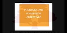 PRIMARIA 4ºINGLÉSPRONOUNS AND POSSESSIVE ADJETIVES