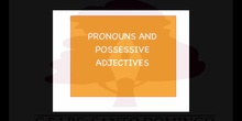 PRIMARIA 4º	INGLÉS	PRONOUNS AND POSSESSIVE ADJETIVES
