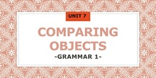 Unit 7: Grammar 1: Comparisions