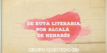 Ruta literaria por Alcalá de Henares GRUPO QUEVEDO