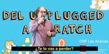 TRABAJA EL PENSAMIENTO COMPUTACIONAL EN E. PRIMARIA: DEL UNPLUGGED A SCRATCH 3.0
