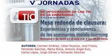 Mesa redonda de clausura de V iTIC, segunda parte: experiencias y conclusiones de seminarios mobile-learning