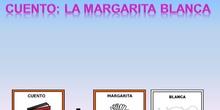 CUENTO CON PICTOGRAMAS: LA MARGARITA BLANCA.