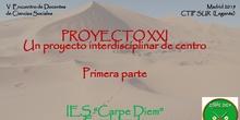 1ª parte PROYECTO XXI, UN PROYECTO INTERDISCIPLINAR DE CENTRO