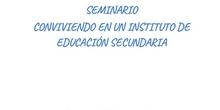 Seminario: Conviviendo en un instituto de Educación Secundaria