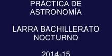 """IES LARRA BACH NOCTURNO  """"ASTRONOMÍA"""" 2015"""