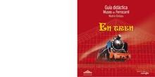 Guía Didáctica del Museo del Ferrocarril. Madrid-Delicias