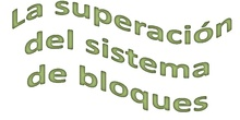 Tema 16 La superación del sistema de bloques