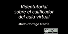 Videotutorial sobre el calificador del aula virtual