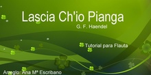 Lascia Ch'io Pianga - Tutorial Flauta