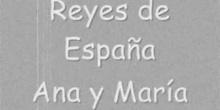 LOS REYES DE ESPAÑA. ANA Y MARÍA