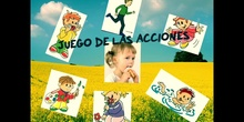 INFANTIL - 4 AÑOS - JUEGO DE LAS ACCIONES - FORMACIÓN