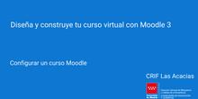 Creando un curso Moodle. Configuración de curso