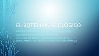 EL BOTELLÓN ECOLÓGICO. PROYECTO INTERDISCIPLINAR