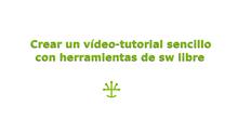 Crear vídeo-tutorial sencillo con herramientas de sw libre