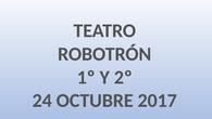 TEATRO ROBOTRÓN. CEIP PINOCHO 2017/18