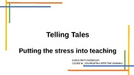 IN_22 Supporting effective learning. Telling tales