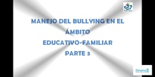 Manejo del bullying en el ámbito escolar-familiar 3