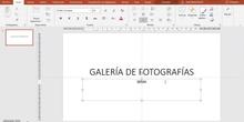 POWERPOINT: GALERÍA DE FOTOGRAFÍAS
