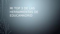 MI TOP 3 DE LAS HERRAMIENTAS DE EDUCAMADRID