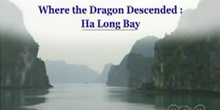 Where the Dragon Descended: Ha Long Bay: UNESCO Culture Sector
