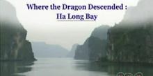 Where the Dragon Descended: Ha Long Bay: UNESCO Culture Sector