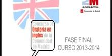 CONCURSO DE ORATORIA EN INGLÉS DE LA COMUNIDAD DE MADRID. FASE FINAL. CURSO 2013-14