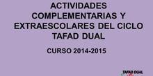 ACTIVIDADES COMPLEMENTARIAS Y EXTRAESCOLARES TAFAD DUAL (14-15)