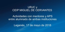 URJC y CEIP Miguel de Cervantes. Mentores y APS