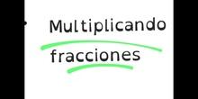 PRIMARIA - 6º - MULTIPLICAR FRACCIONES - MATEMÁTICAS - FORMACIÓN