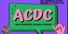 "JORNADAS CULTURALES 2021 ""ACDC"""