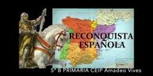 La Reconquista Española explicada por 5º B