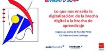 LO QUE NOS ENSEÑA LA DIGITALIZACIÓN: DE LA BRECHA DIGITAL AL APRENDIZAJE