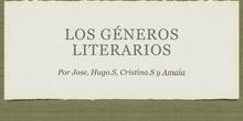 PRIMARIA- 6º- LOS GÉNEROS LITERARIOS - LENGUA- AMAIA, HUGO, PEPE Y CRISTINA- FORMACIÓN